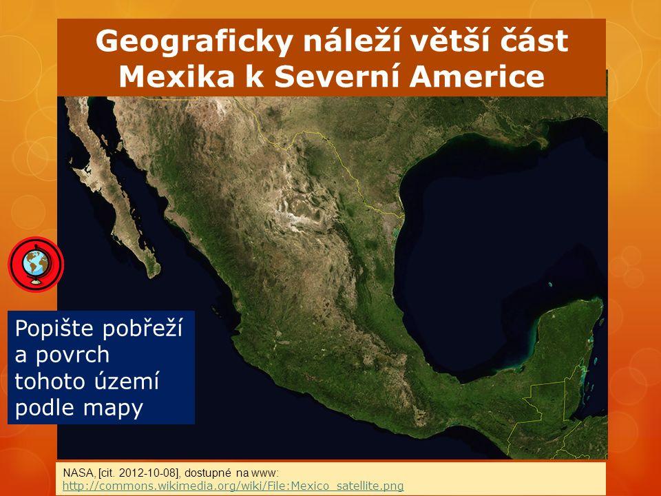 Obyvatelé Mexika jsou z 60% mestici, ze 30 % Indiáni – Aztékové a Mayové