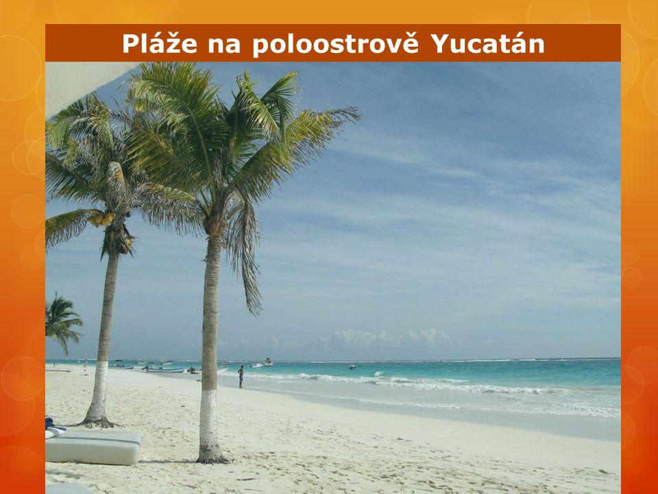 Pláže na poloostrově Yucatán