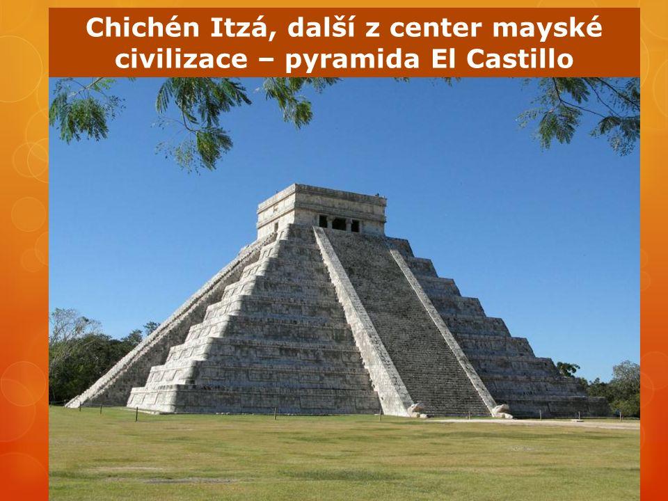 Chichén Itzá, další z center mayské civilizace – pyramida El Castillo
