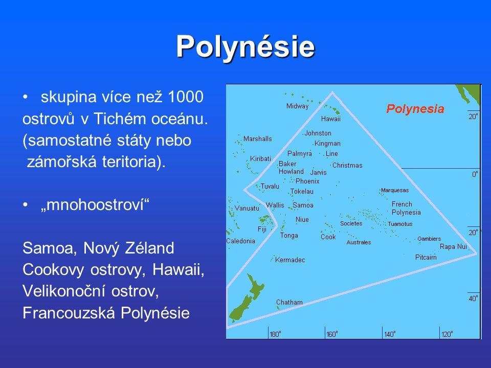 Polynésie skupina více než 1000 ostrovů v Tichém oceánu.