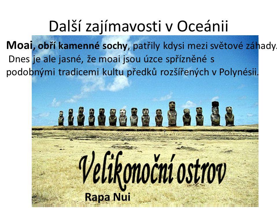 Další zajímavosti v Oceánii Moai, obří kamenné sochy, patřily kdysi mezi světové záhady.
