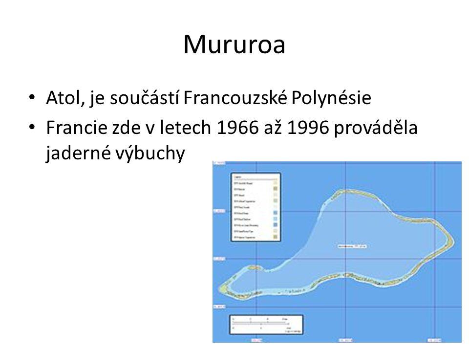 Mururoa Atol, je součástí Francouzské Polynésie Francie zde v letech 1966 až 1996 prováděla jaderné výbuchy