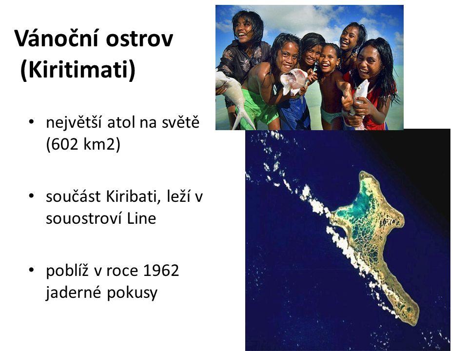 Vánoční ostrov (Kiritimati) největší atol na světě (602 km2) součást Kiribati, leží v souostroví Line poblíž v roce 1962 jaderné pokusy