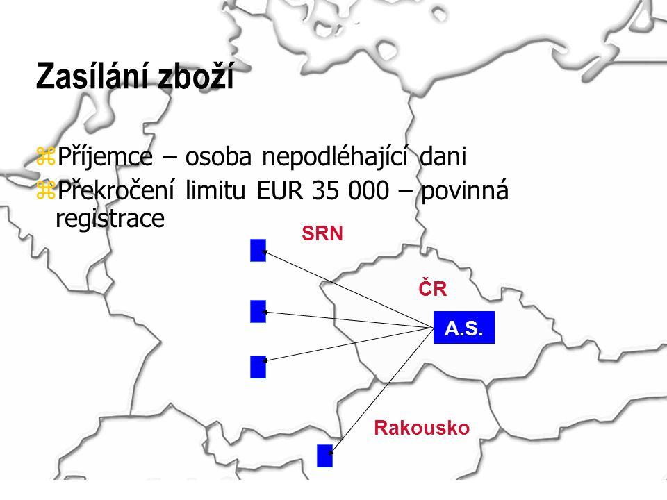 Zasílání zboží zPříjemce – osoba nepodléhající dani zPřekročení limitu EUR 35 000 – povinná registrace ČR SRN Rakousko A.S.
