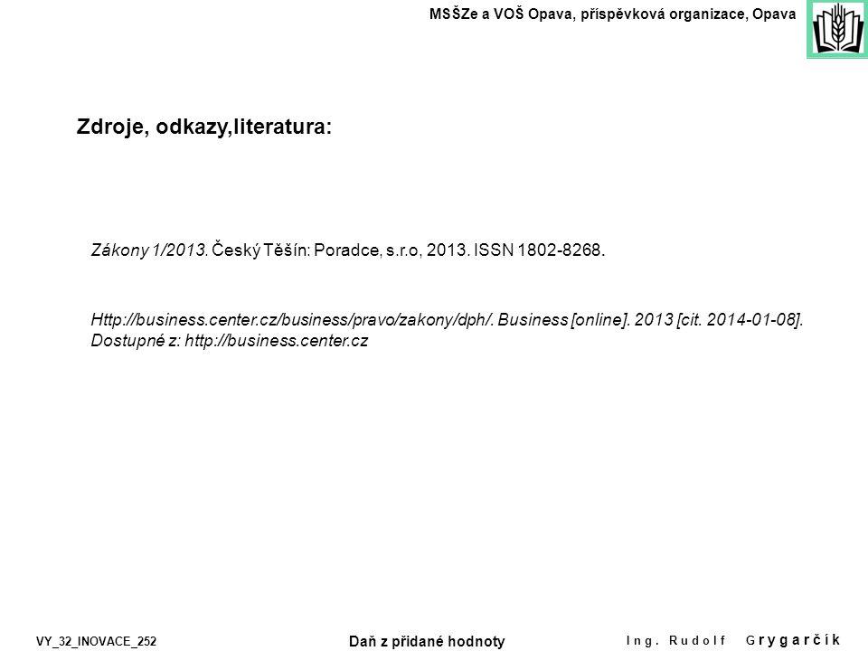Zdroje, odkazy,literatura: MSŠZe a VOŠ Opava, příspěvková organizace, Opava Ing.