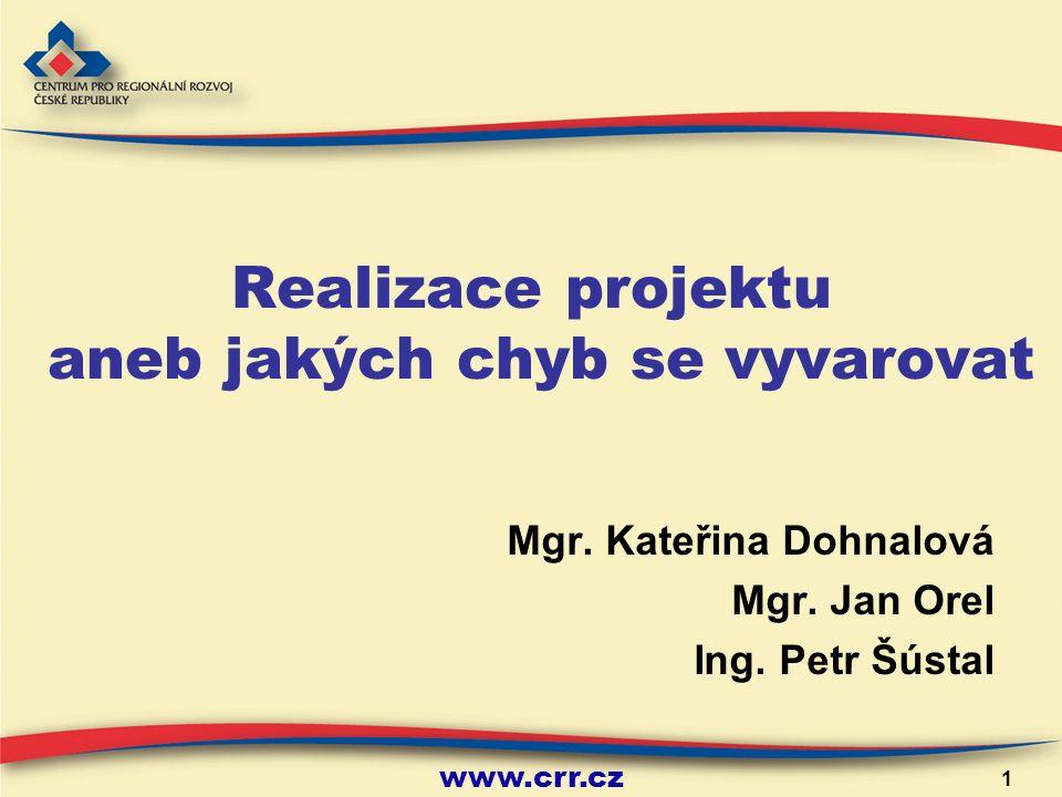 www.crr.cz 1 Realizace projektu aneb jakých chyb se vyvarovat Mgr.