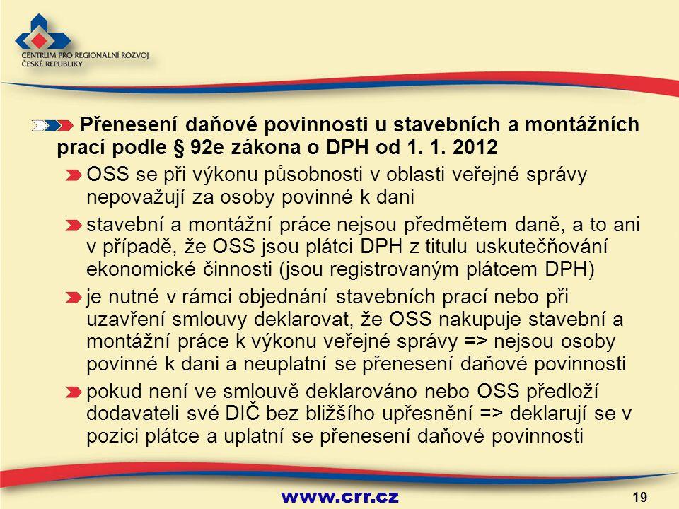 www.crr.cz 19 Přenesení daňové povinnosti u stavebních a montážních prací podle § 92e zákona o DPH od 1.