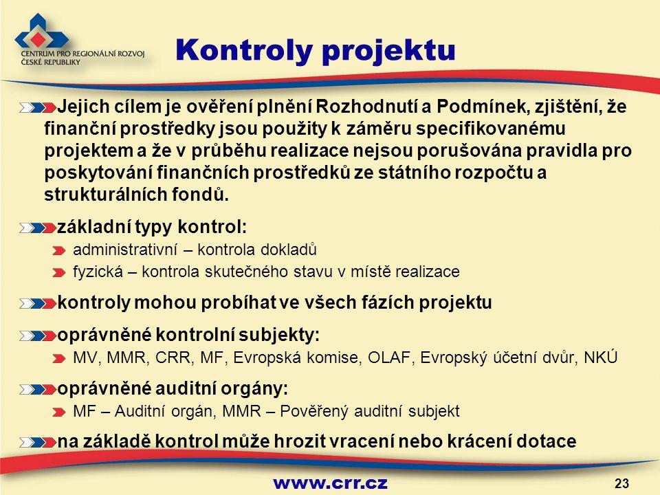 www.crr.cz 23 Kontroly projektu Jejich cílem je ověření plnění Rozhodnutí a Podmínek, zjištění, že finanční prostředky jsou použity k záměru specifikovanému projektem a že v průběhu realizace nejsou porušována pravidla pro poskytování finančních prostředků ze státního rozpočtu a strukturálních fondů.
