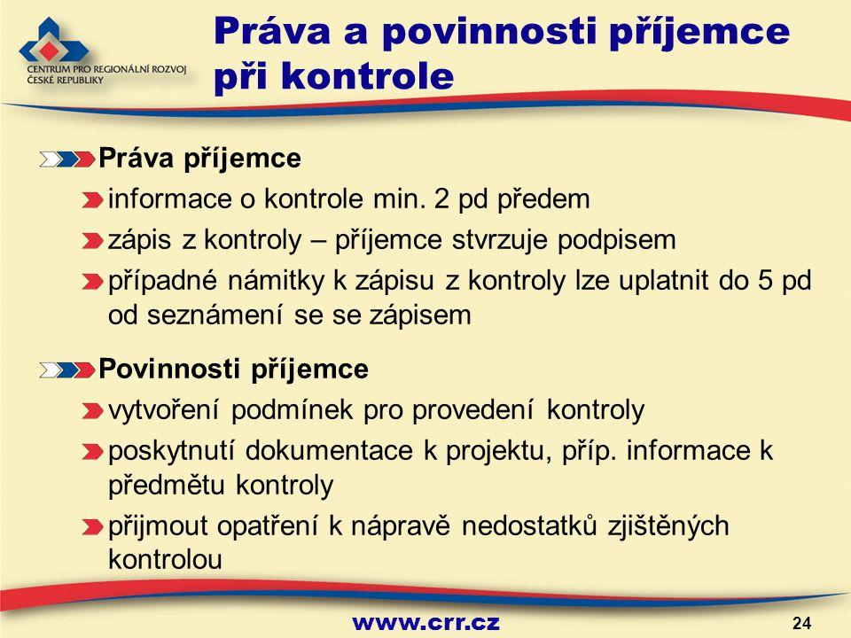 www.crr.cz 24 Práva a povinnosti příjemce při kontrole Práva příjemce informace o kontrole min.