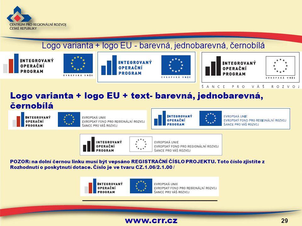 www.crr.cz 29 Logo varianta + logo EU + text- barevná, jednobarevná, černobílá POZOR: na dolní černou linku musí být vepsáno REGISTRAČNÍ ČÍSLO PROJEKTU.