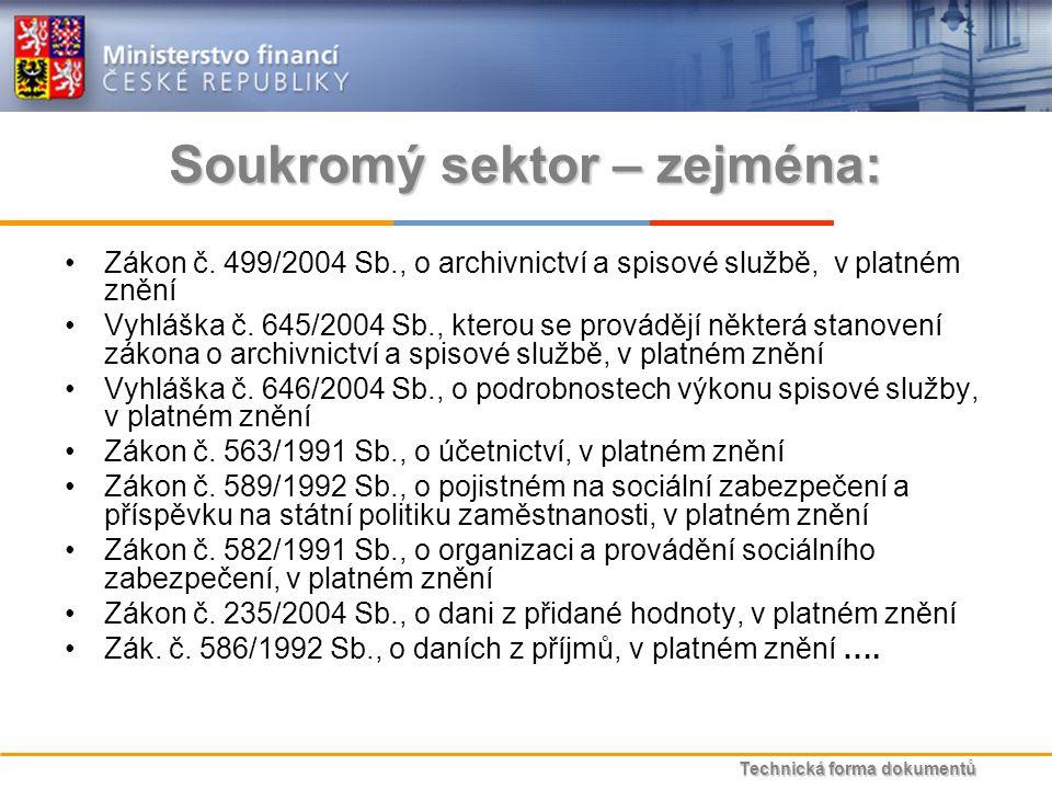 Technická forma dokumentů Soukromý sektor – zejména: Zákon č.