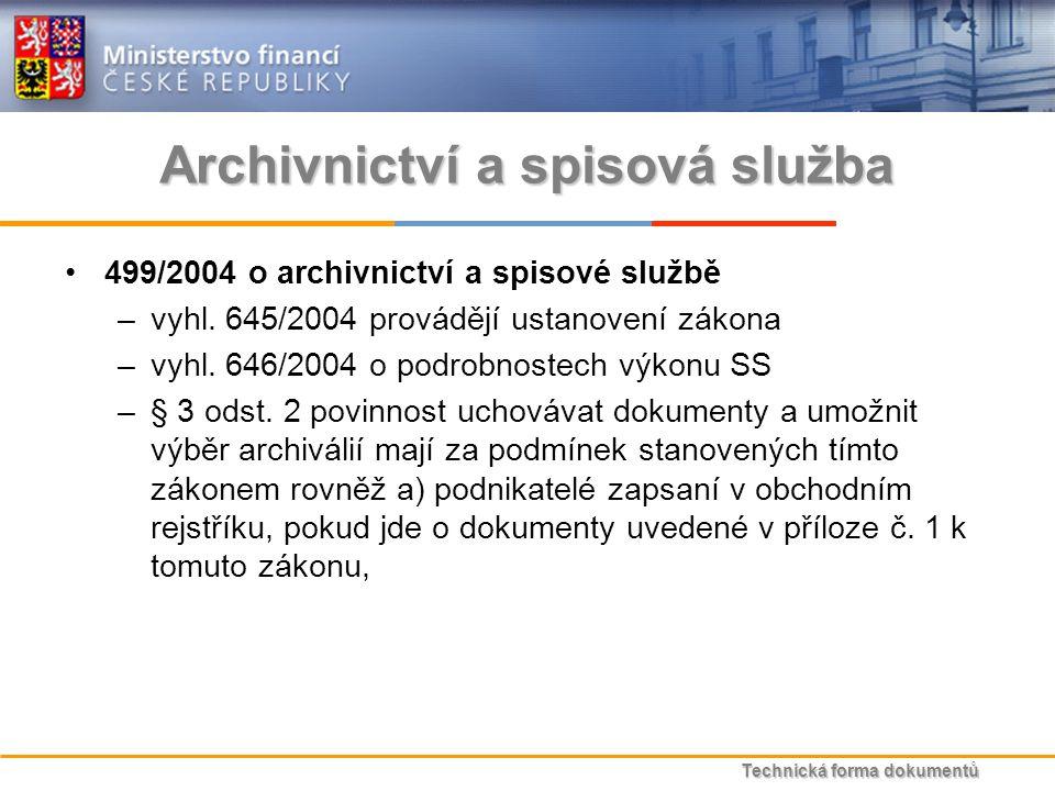 Technická forma dokumentů Archivnictví a spisová služba 499/2004 o archivnictví a spisové službě –vyhl.