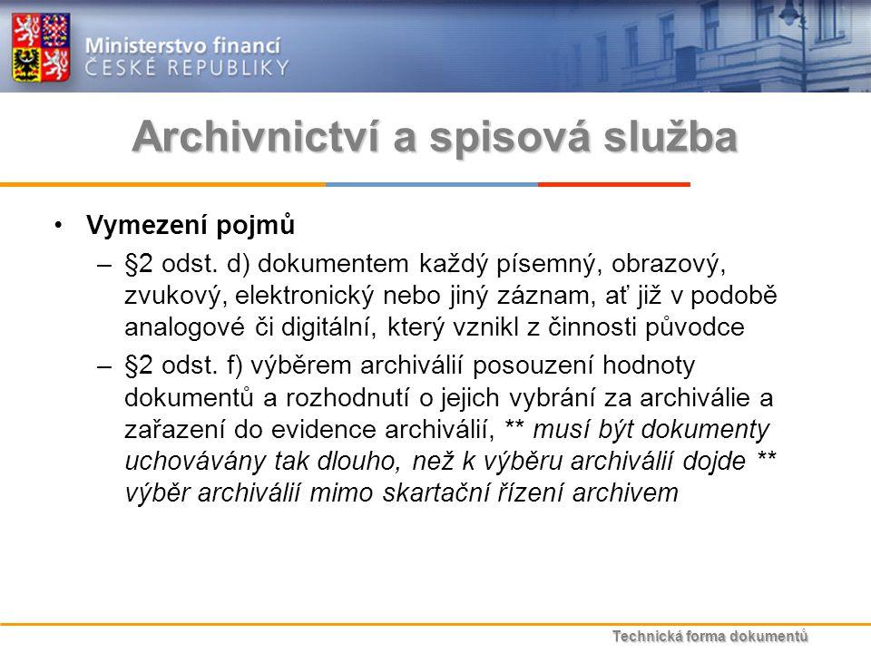 Technická forma dokumentů Archivnictví a spisová služba Vymezení pojmů –§2 odst.