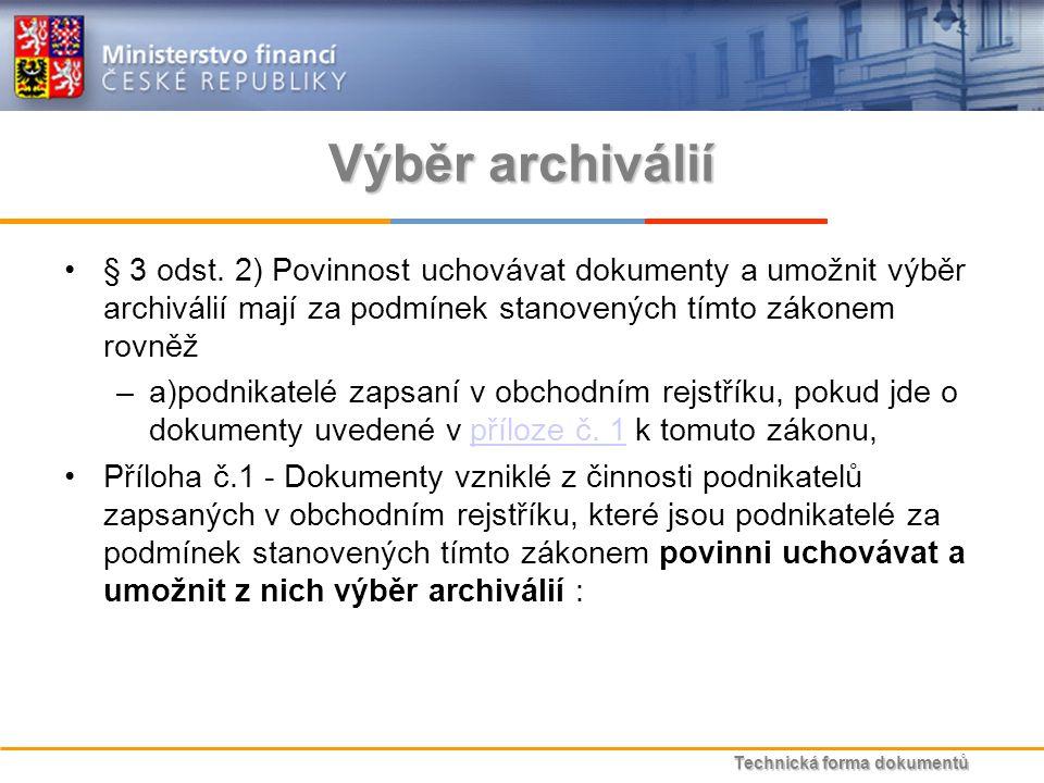 Technická forma dokumentů Výběr archiválií § 3 odst.
