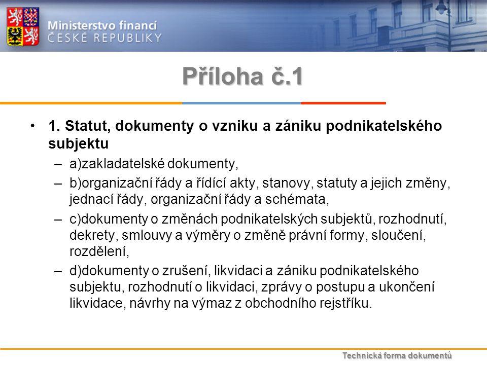 Technická forma dokumentů Příloha č.1 1.