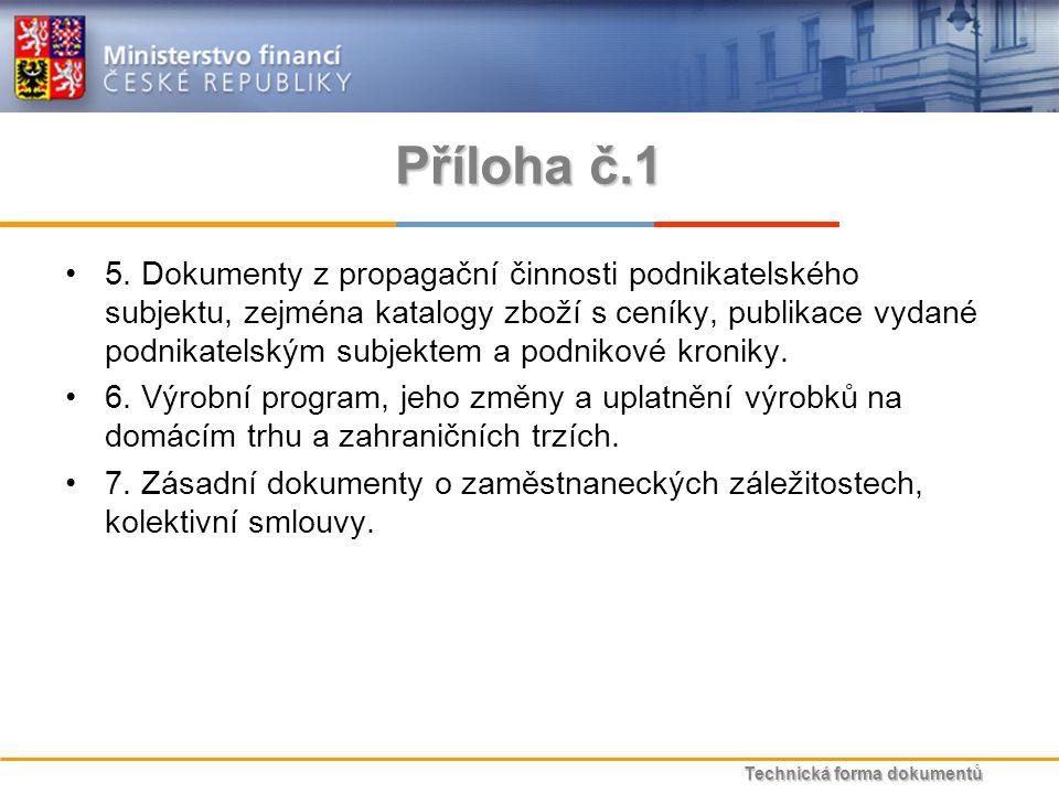 Technická forma dokumentů Příloha č.1 5.