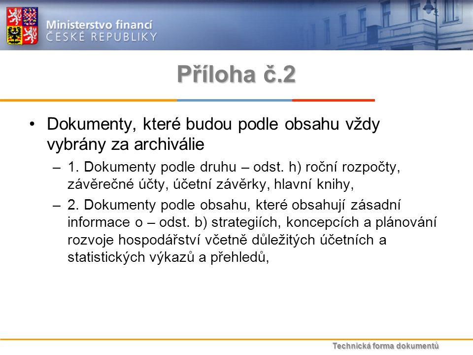 Technická forma dokumentů Příloha č.2 Dokumenty, které budou podle obsahu vždy vybrány za archiválie –1.
