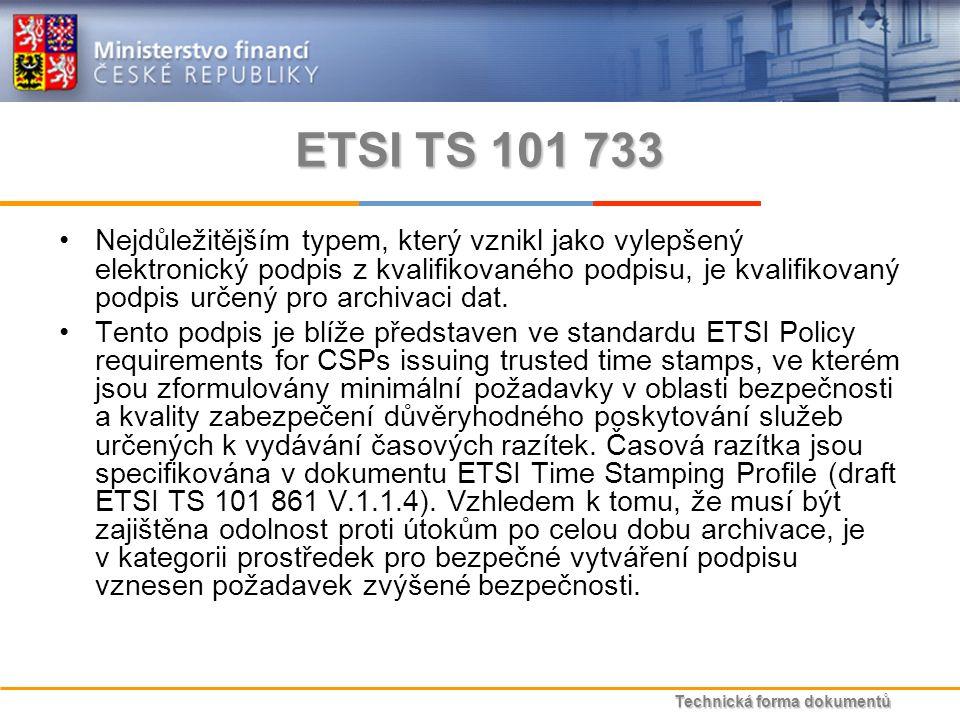 Technická forma dokumentů ETSI TS 101 733 Nejdůležitějším typem, který vznikl jako vylepšený elektronický podpis z kvalifikovaného podpisu, je kvalifikovaný podpis určený pro archivaci dat.