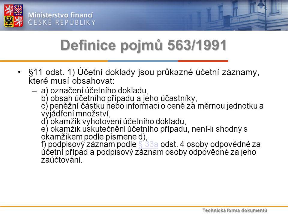 Technická forma dokumentů Definice pojmů 563/1991 §11 odst.