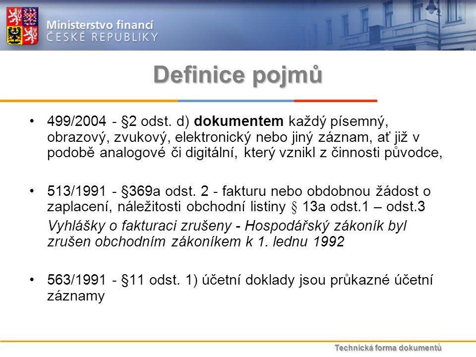 Technická forma dokumentů Definice pojmů 499/2004 - §2 odst.