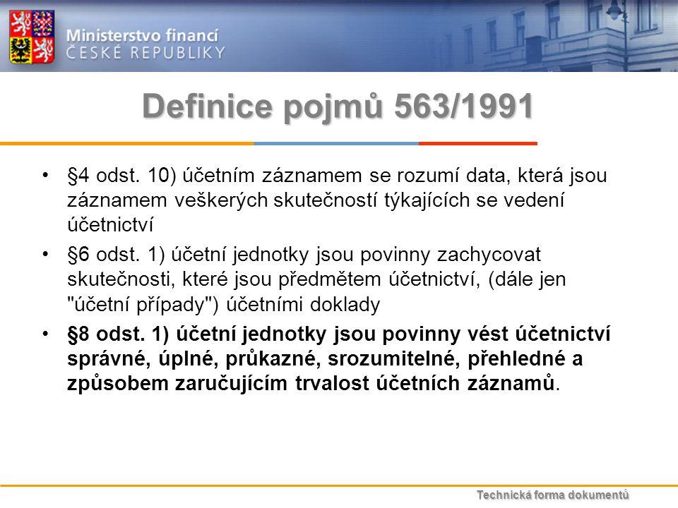 Technická forma dokumentů Definice pojmů 563/1991 §4 odst.