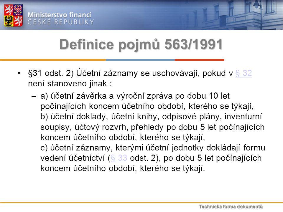 Technická forma dokumentů Definice pojmů 563/1991 §31 odst.