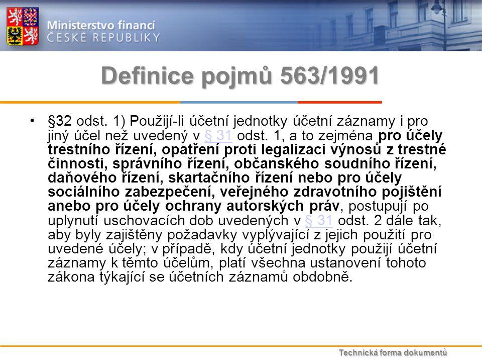 Technická forma dokumentů Definice pojmů 563/1991 §32 odst.