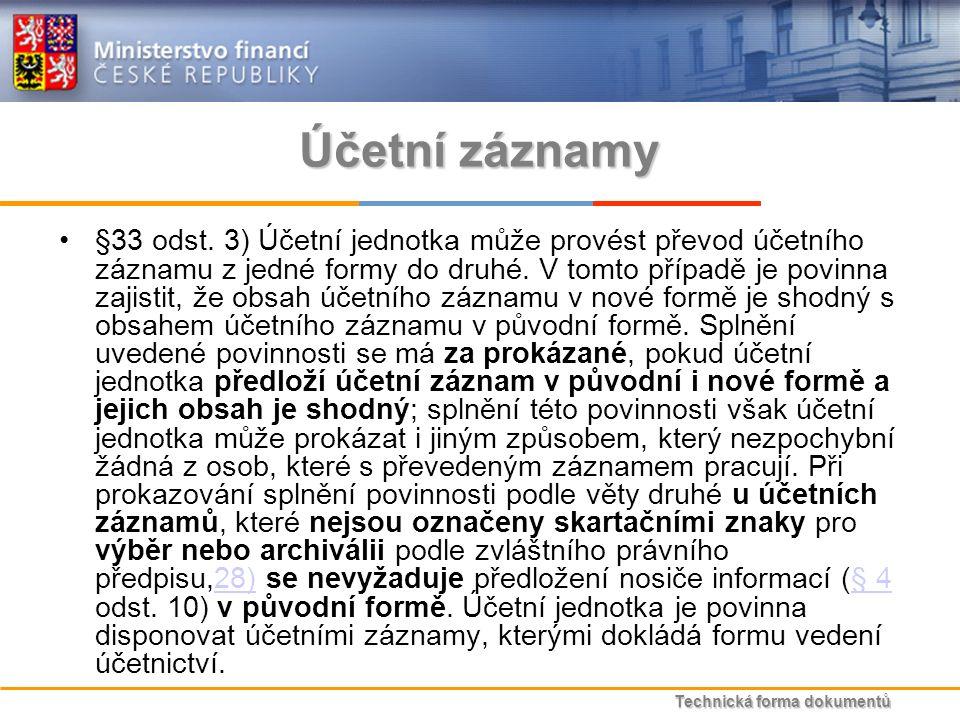 Technická forma dokumentů Účetní záznamy §33 odst.