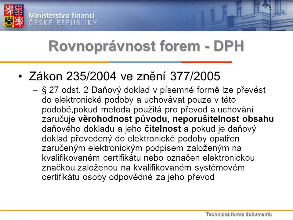 Technická forma dokumentů Rovnoprávnost forem - DPH Zákon 235/2004 ve znění 377/2005 –§ 27 odst.