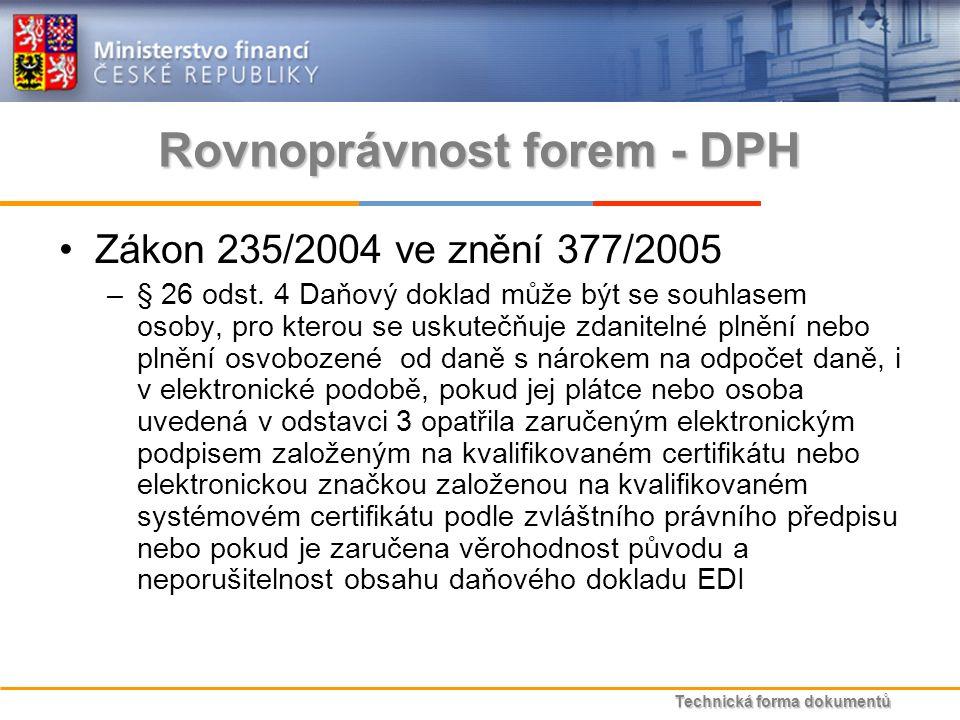 Technická forma dokumentů Rovnoprávnost forem - DPH Zákon 235/2004 ve znění 377/2005 –§ 26 odst.