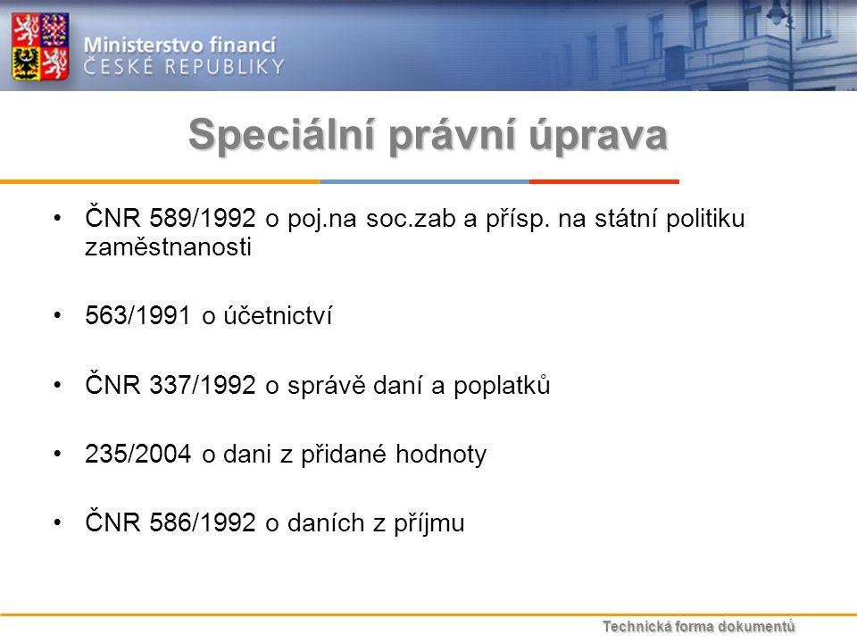 Technická forma dokumentů Speciální právní úprava ČNR 589/1992 o poj.na soc.zab a přísp.