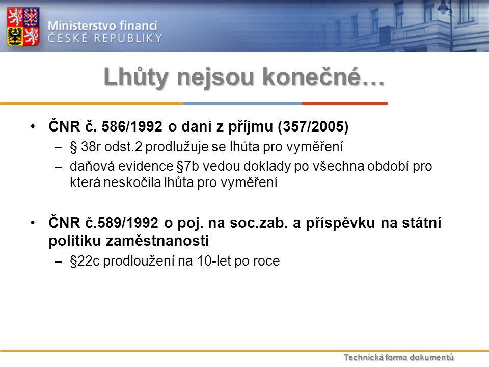 Technická forma dokumentů Lhůty nejsou konečné… ČNR č.
