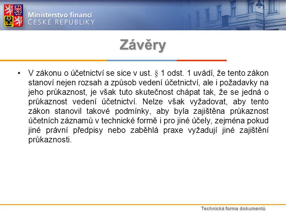 Technická forma dokumentů Závěry V zákonu o účetnictví se sice v ust.