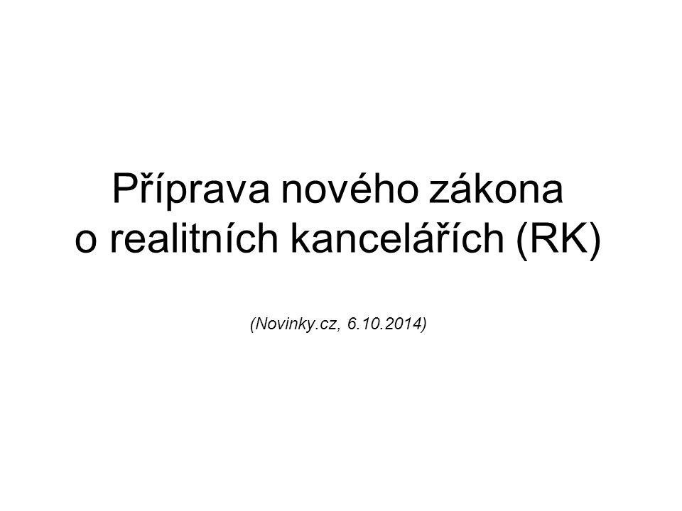 Příprava nového zákona o realitních kancelářích (RK) (Novinky.cz, 6.10.2014)