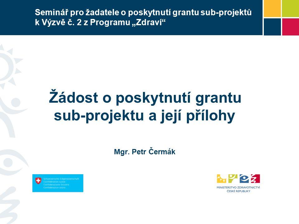 Seminář pro žadatele o poskytnutí grantu sub-projektů k Výzvě č.