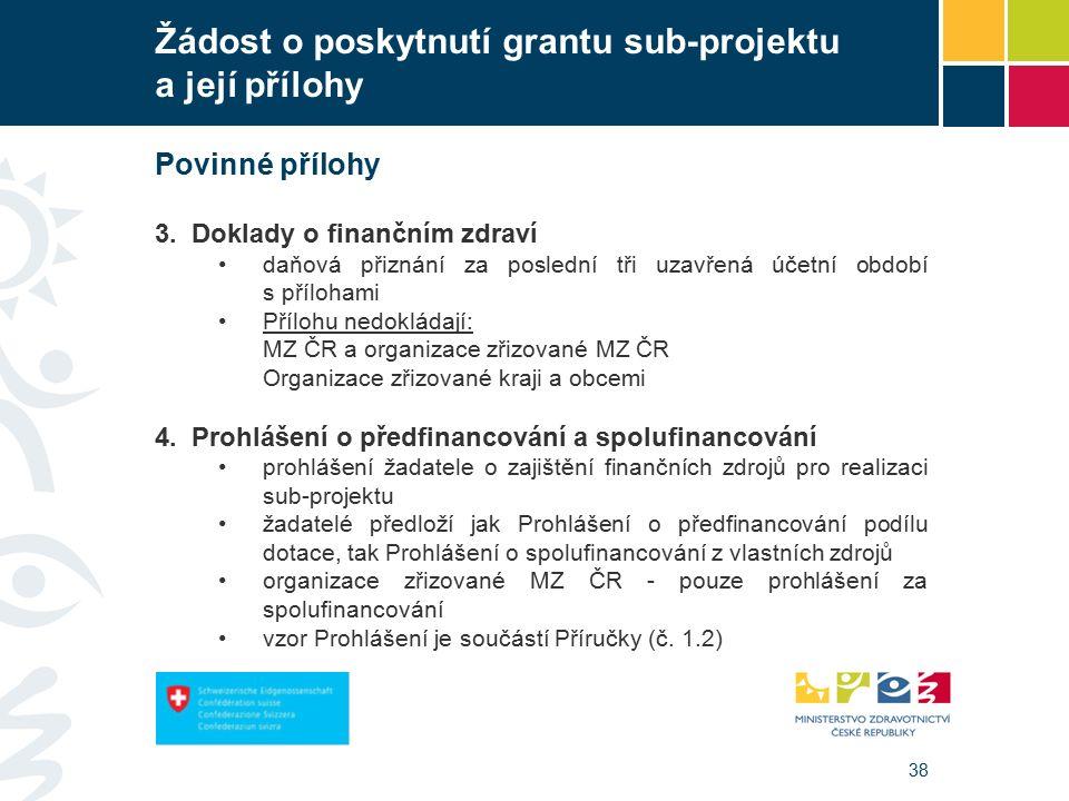 38 Žádost o poskytnutí grantu sub-projektu a její přílohy Povinné přílohy 3.