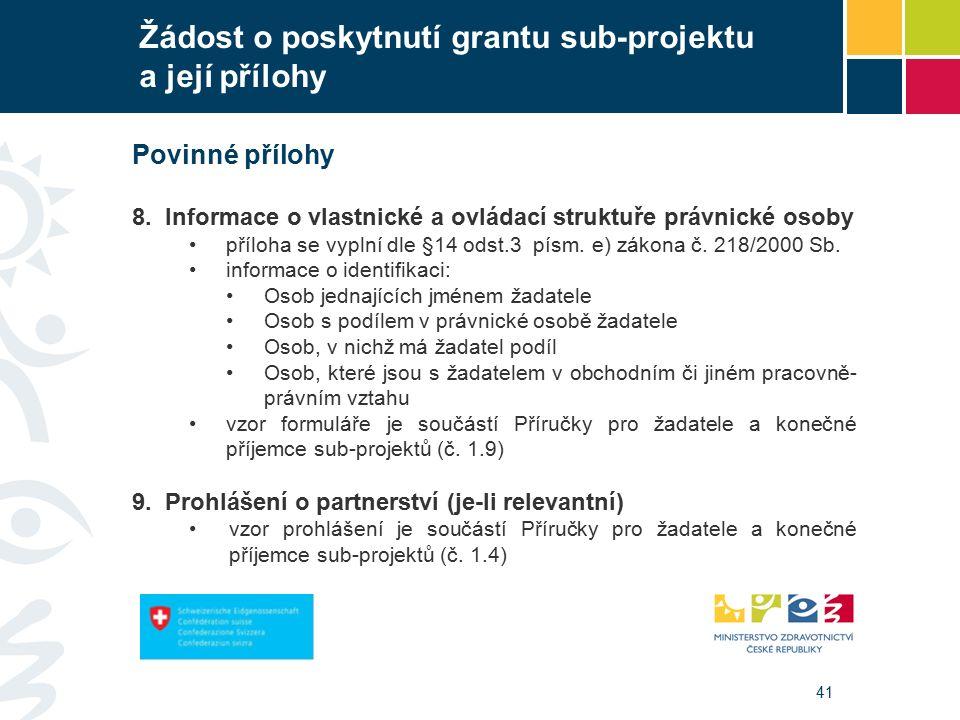 41 Žádost o poskytnutí grantu sub-projektu a její přílohy Povinné přílohy 8.