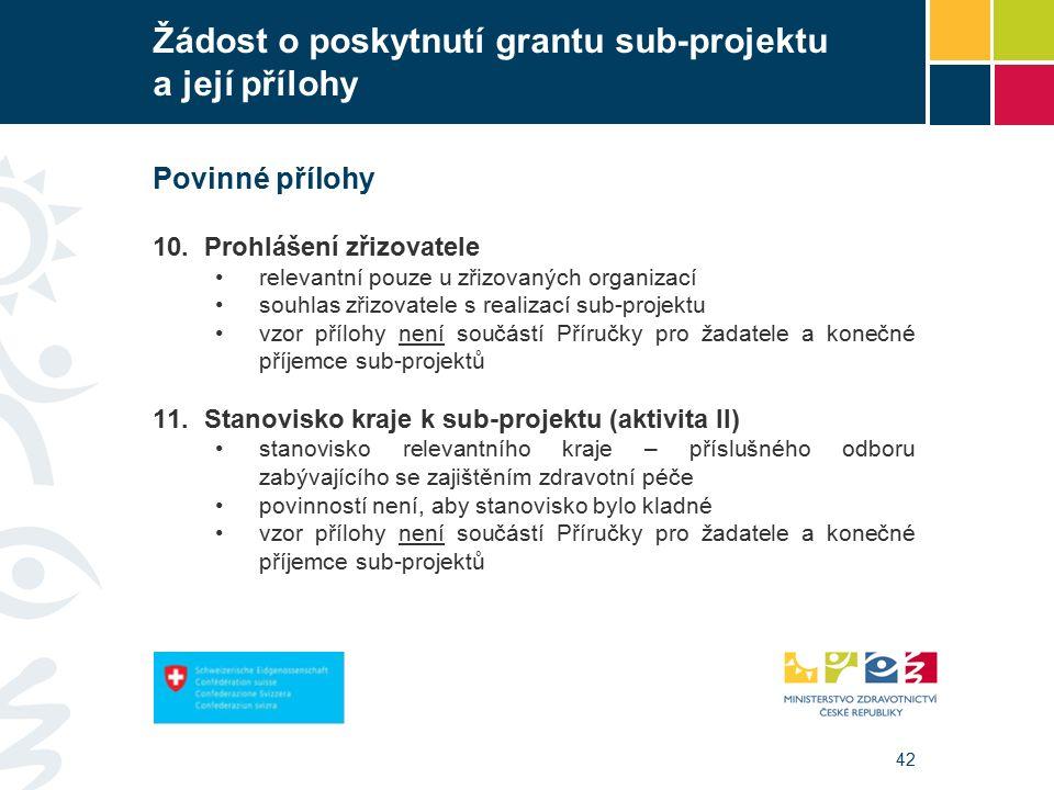42 Žádost o poskytnutí grantu sub-projektu a její přílohy Povinné přílohy 10.