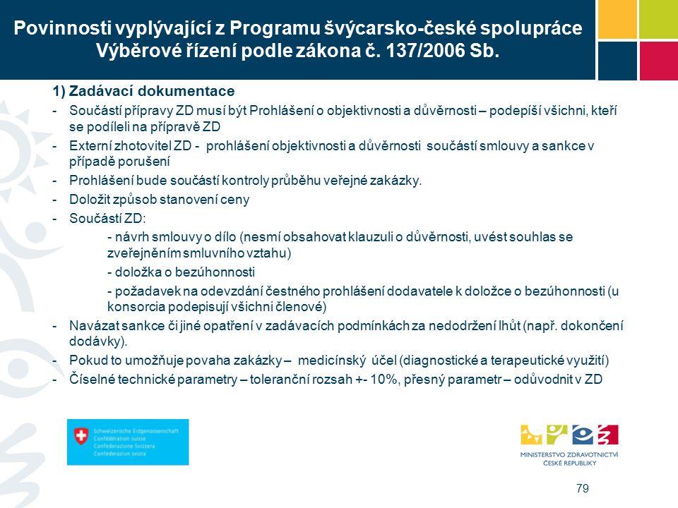 79 Povinnosti vyplývající z Programu švýcarsko-české spolupráce Výběrové řízení podle zákona č.