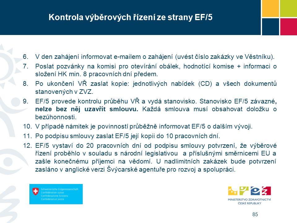 85 Kontrola výběrových řízení ze strany EF/5 6.V den zahájení informovat e-mailem o zahájení (uvést číslo zakázky ve Věstníku).