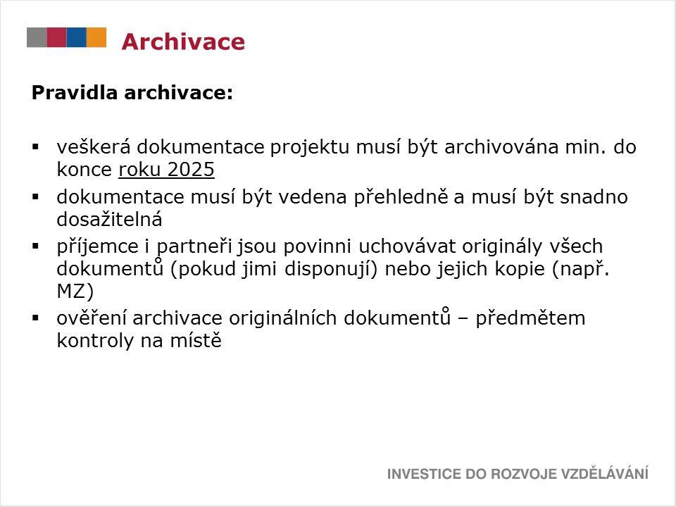 Archivace Pravidla archivace:  veškerá dokumentace projektu musí být archivována min.