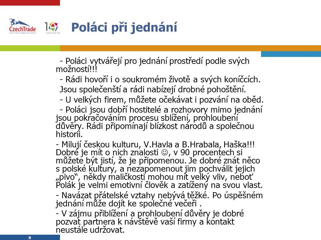 8 8 Poláci při jednání  - Poláci vytvářejí pro jednání prostředí podle svých možností!!.