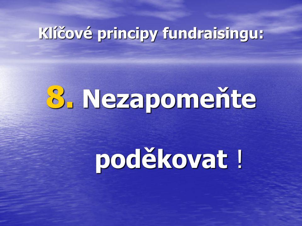 Klíčové principy fundraisingu: 8. Nezapomeňte poděkovat ! poděkovat !