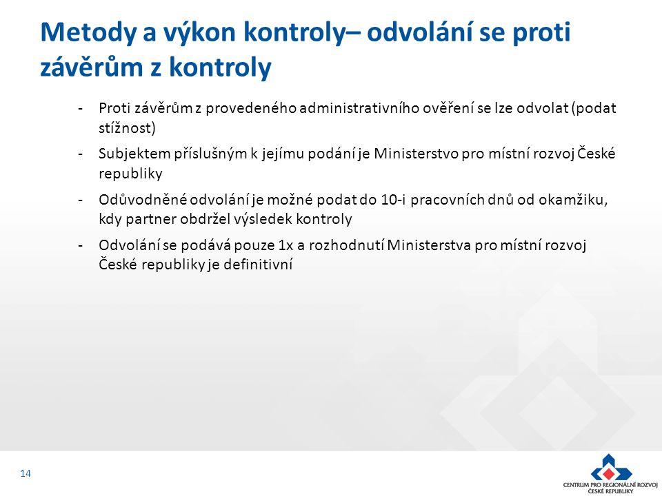 -Proti závěrům z provedeného administrativního ověření se lze odvolat (podat stížnost) -Subjektem příslušným k jejímu podání je Ministerstvo pro místn