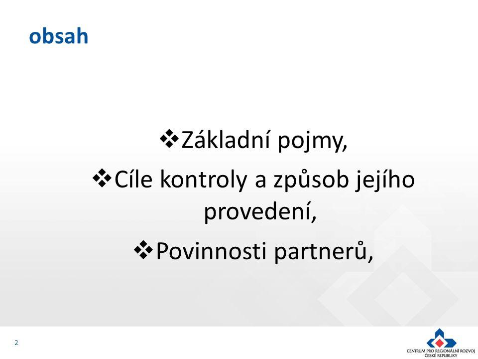  Základní pojmy,  Cíle kontroly a způsob jejího provedení,  Povinnosti partnerů, obsah 2