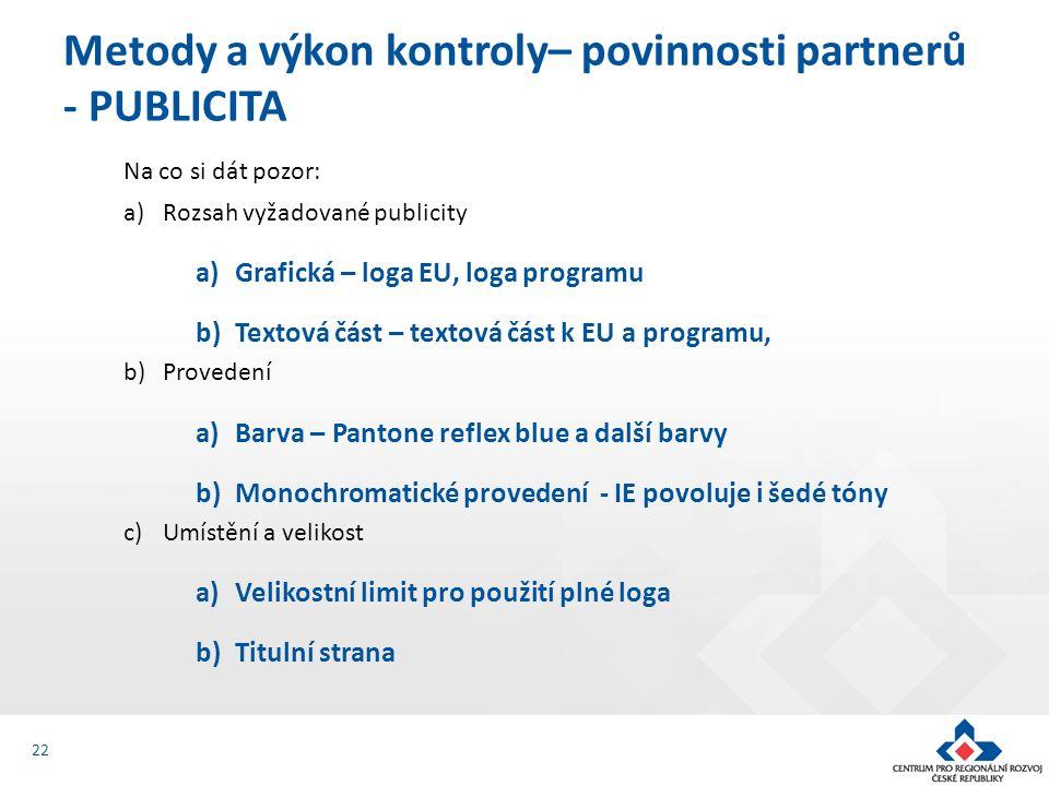 Na co si dát pozor: a)Rozsah vyžadované publicity a)Grafická – loga EU, loga programu b)Textová část – textová část k EU a programu, b)Provedení a)Bar