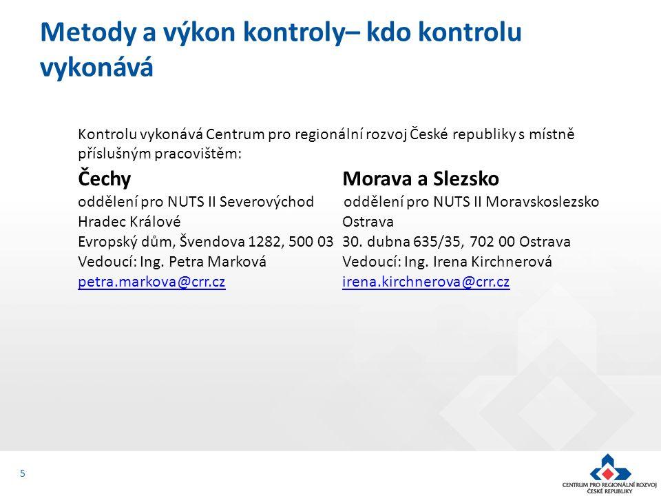 Kontrolu vykonává Centrum pro regionální rozvoj České republiky s místně příslušným pracovištěm: Čechy Morava a Slezsko oddělení pro NUTS II Severovýc