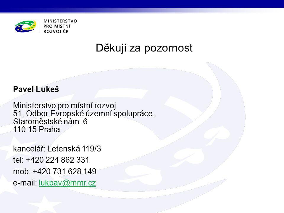 Pavel Lukeš Ministerstvo pro místní rozvoj 51, Odbor Evropské územní spolupráce.