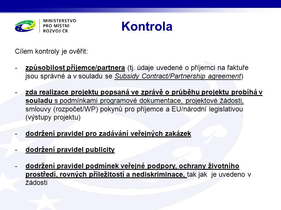 Cílem kontroly je ověřit: -způsobilost příjemce/partnera (tj.