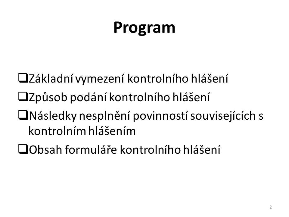 Program  Základní vymezení kontrolního hlášení  Způsob podání kontrolního hlášení  Následky nesplnění povinností souvisejících s kontrolním hlášení